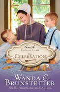 The Celebration (#03 in Amish Cooking Class Series) eBook