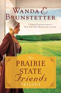 The Prairie State Friends Trilogy (The Prairie State Friends Series) eBook