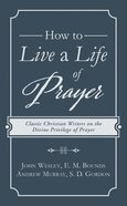 How to Live a Life of Prayer eBook