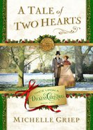A Tale of Two Hearts (#02 in Once Upon A Dickens Christmas Series)