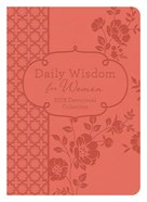 Daily Wisdom For Women 2019 Devotional Collection