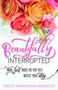 Beautifully Interrupted eBook