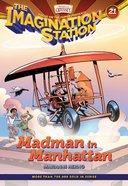 Madman in Manhattan (#21 in Adventures In Odyssey Imagination Station (Aio) Series) eBook