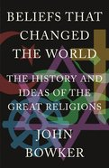Beliefs That Changed the World eBook