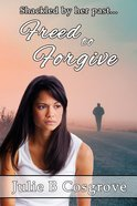 Freed to Forgive eBook