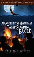 An Accidental Mystery At Camp Soaring Eagle eBook