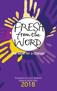 Fresh From the Word 2018: The Bible For a Change