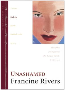Unashamed (Rahab) (#02 in Lineage Of Grace Series)