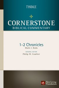 1-2 Chronicles (#05 in Nlt Cornerstone Biblical Commentary Series)