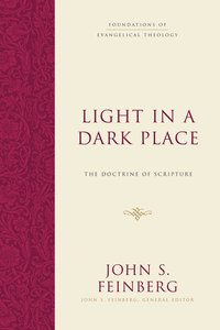Light in a Dark Place (Foundations Of Evangelical Theology Series)