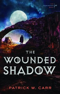 The Wounded Shadow (#03 in Darkwater Saga Series)