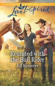 Reunited With the Bull Rider (Love Inspired Series)