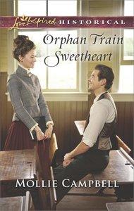 Orphan Train Sweetheart (Love Inspired Series Historical)
