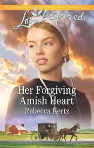Her Forgiving Amish Heart (Women of Lancaster County) (Love Inspired Series)