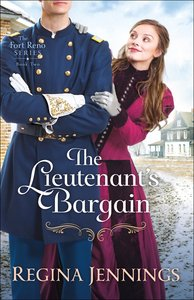 The Lieutenants Bargain (#02 in Fort Reno Series)