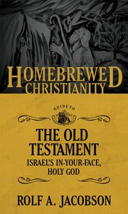 The Homebrewed Christianity Guide to the Old Testament (Homebrewed Christianity Series)