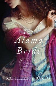 The Alamo Bride (#07 in Daughters Of The Mayflower Series)