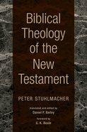 Biblical Theology of the New Testament Hardback