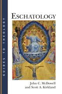 Eschatology (Guides To Theology Series) Paperback