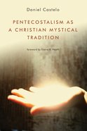 Pentecostalism as a Christian Mystical Tradition Paperback
