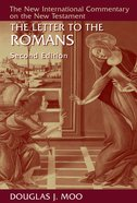 The Letter to the Romans (2nd Edition) (New International Commentary On The New Testament Series) Hardback