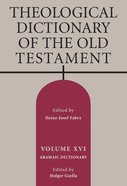 Theological Dictionary of the Old Testament (Volume Xvi)