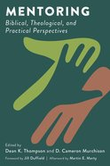 Mentoring: Biblical, Theological, and Practical Perspectives Paperback