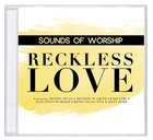 Sounds of Worship: Reckless Love (Double Cd)