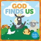 God Finds Us: A Book About Being Found (Frolic Series) Board Book