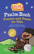 Spark Story Bible Psalm Book: Prayers and Poems For Kids Hardback