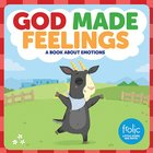 God Made Feelings: A Book About Emotions (Frolic Series) Board Book