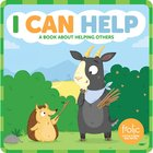 I Can Help: A Book About Helping Others (Frolic Series) Board Book