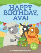 Happy Birthday, Ava!: A Book About Putting Others First (Frolic Series) Hardback