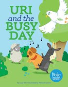 Uri and the Busy Day: A Book About Feeling Overwhelmed (Frolic Series) Hardback