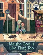 Maybe God is Like That Too Hardback