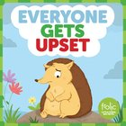 Everyone Gets Upset: A Book About Frustration (Frolic Series) Board Book