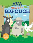 Ava and the Big Ouch: A Book About Feeling Better (Frolic Series) Hardback