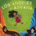 Los Angeles De Adriana (Adriana's Angels) Hardback