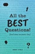 All the Best Questions!: And Some Answers, Too Paperback