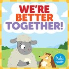 We're Better Together: A Book About Differences (Frolic Series) Board Book