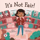 It's Not Fair!: A Book About Having Enough Hardback