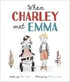 When Charley Met Emma Hardback