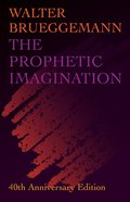 The Prophetic Imagination (40th Anniversary Edition) Paperback