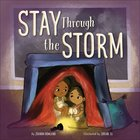 Stay Through the Storm Hardback