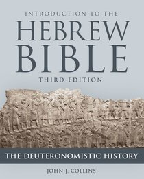 Introduction to the Hebrew Bible: The Deuteronomistic History (Third Edition)