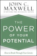 The Power of Your Potential: How to Break Through Your Limits Hardback
