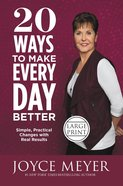 20 Ways to Make Every Day Better: Simple, Practical Changes With Real Results (Large Print) Hardback
