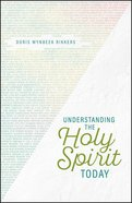 Understanding the Holy Spirit Today: A Biblical Perspective of God's Power and Action Paperback