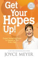 Get Your Hopes Up!: Expect Something Good to Happen to You Every Day (Large Print) Hardback
