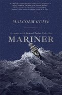 Mariner: A Voyage With Samuel Taylor Coleridge Paperback